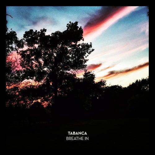 Breathe In by Tabanca