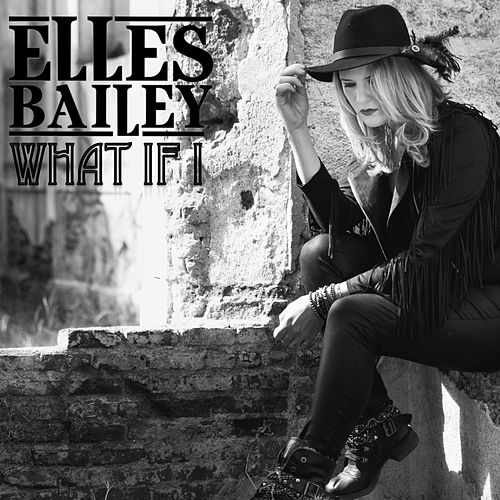 What If I by Elles Bailey
