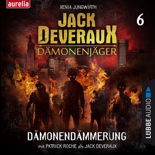 Dämonendämmerung - Jack Deveraux 6 von Xenia Jungwirth
