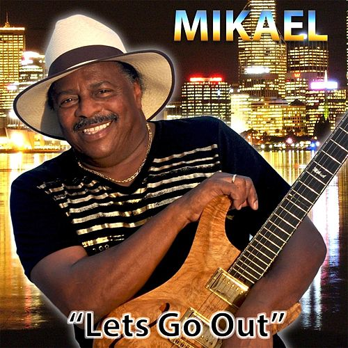 Lets Go Out by Mikael