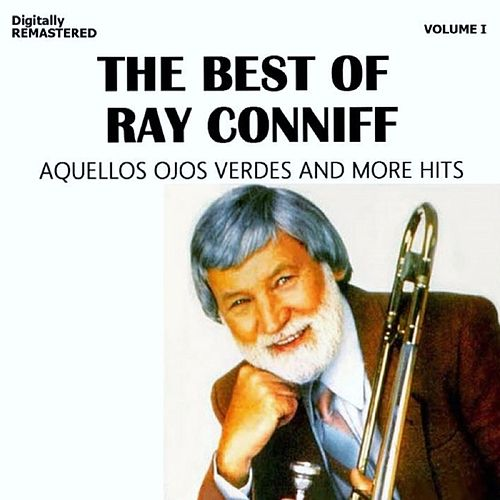The Best of Ray Conniff, Vol. 1 - Aquellos Ojos Verdes... and More Hits (Remastered) von Ray Conniff