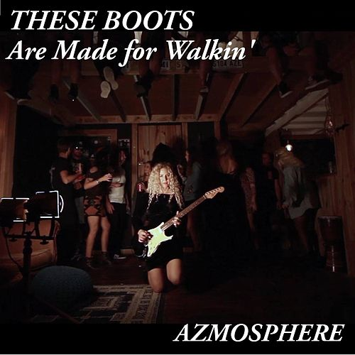 These Boots Are Made for Walkin' von Azmosphere