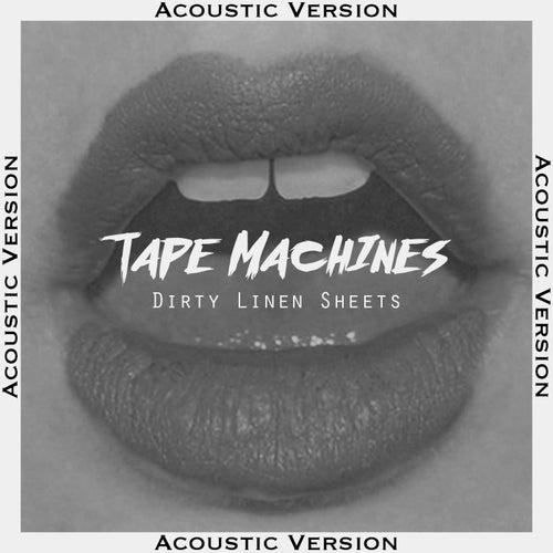 Dirty Linen Sheets de Tape Machines
