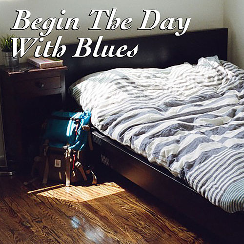 Begin The Day With Blues de Various Artists