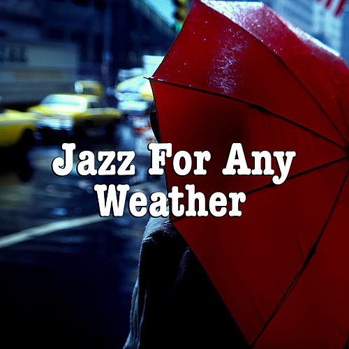 Jazz For Any Weather von Various Artists