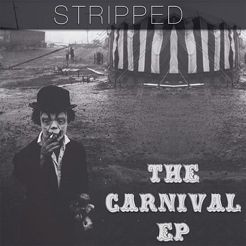 The Carnival EP von Stripped