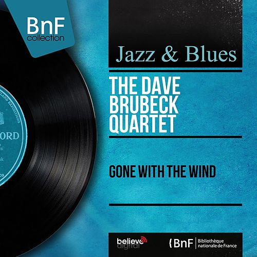 Gone with the Wind (Mono Version) fra The Dave Brubeck Quartet