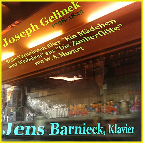 Joseph Gelinek: Sechs Variationen über 'Ein Mädchen oder Weibchen' aus 'Die Zauberflöte' von W.A. Mozart von Jens Barnieck