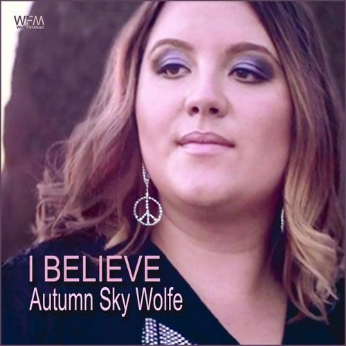 I Believe de Autumn Sky Wolfe