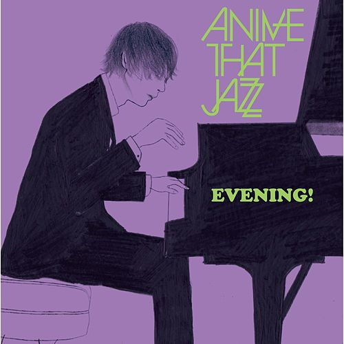 Evening! de Anime That Jazz