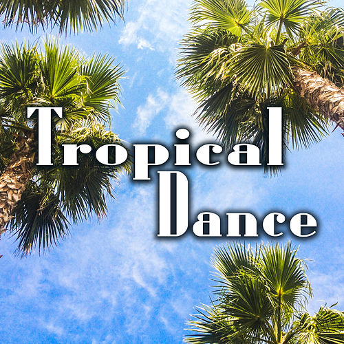 Tropical Dance – Chillout Hits 2017, Summer Chill,    by