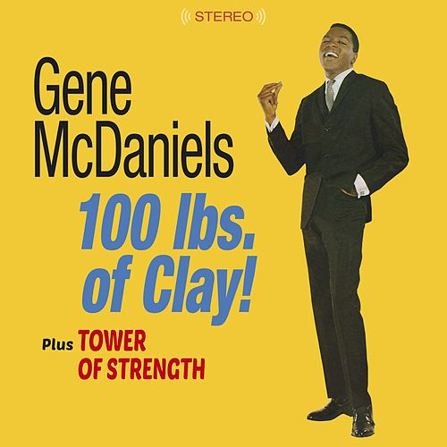 100 Lbs. Of Clay! + Tower of Strength (Bonus Track Version) de Eugene McDaniels