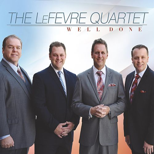 Well Done by The LeFevre Quartet