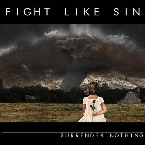 Surrender Nothing by Fight Like Sin