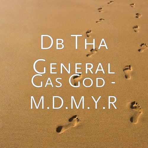 Gas God - M.D.M.Y.R von D.B. Tha General