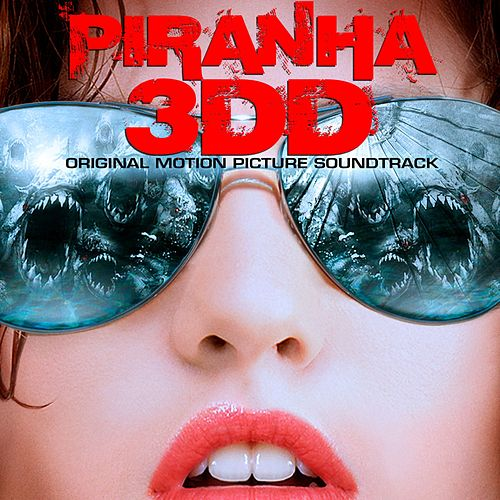 Piranha 3DD (Original Motion Picture Soundtrack) von Various Artists