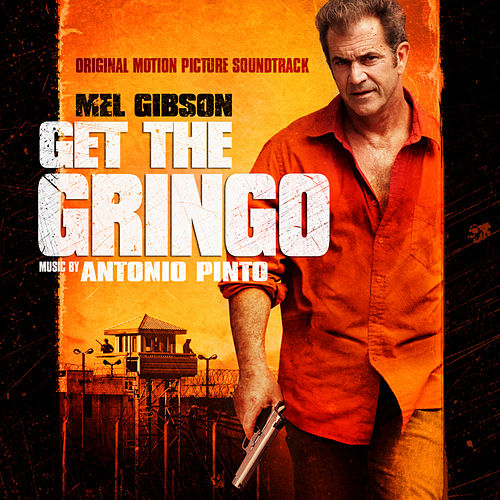 Get the Gringo (Original Motion Picture Soundtrack) de Various Artists