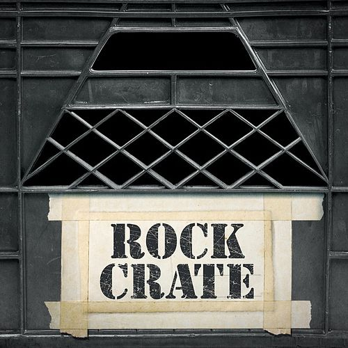 Rock Crate by Various Artists