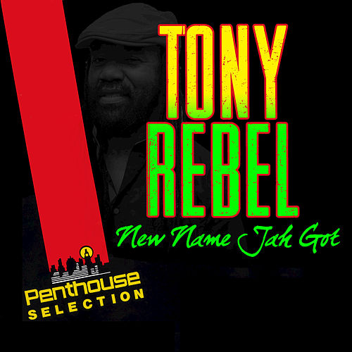 New Name Jah Got by Tony Rebel