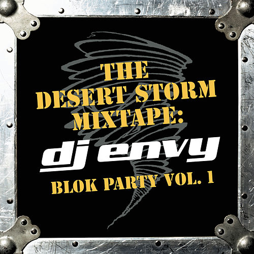 The Desert Storm Mixtape: DJ Envy Blok Party Vol. 1 (Clean Version) by DJ Envy