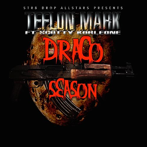 Draco Season (feat. Scotty Korleone) by Teflon Mark