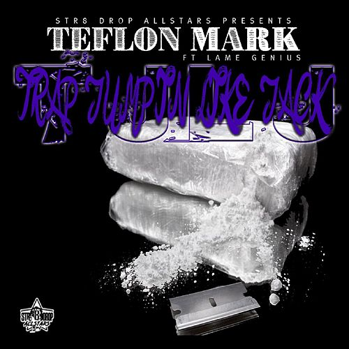 Trap Jumpin Like Jack (feat. Lame Genius) by Teflon Mark