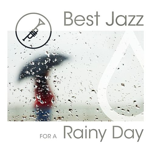 Best Jazz for a Rainy Day von Various Artists