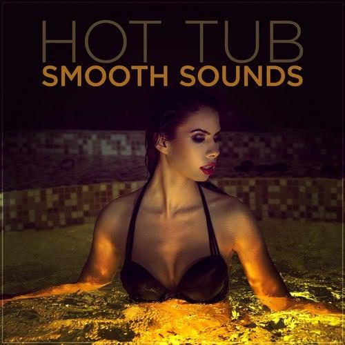 Hot Tub Smooth Sounds de Various Artists
