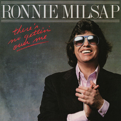 There's No Gettin' Over Me de Ronnie Milsap