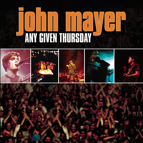 Any Given Thursday by John Mayer