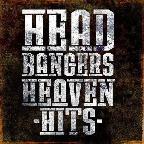 Headbangers Heaven Hits by Various Artists