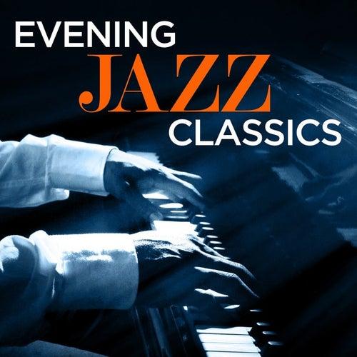 Evening Jazz Classics by Various Artists