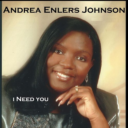 I Need You by Andrea Enlers Johnson