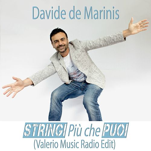 Stringi più che puoi (Valerio Music Radio Edit) by Davide De Marinis (1)