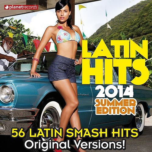 Latin Hits 2014 Summer Edition - 56 Latin Smash Hits (Salsa, Bachata, Dembow, Merengue, Reggaeton, Urbano, Timba, Cubaton, Kuduro, Latin Fitness) von Various Artists
