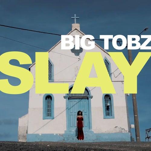 Slay von Big Tobz