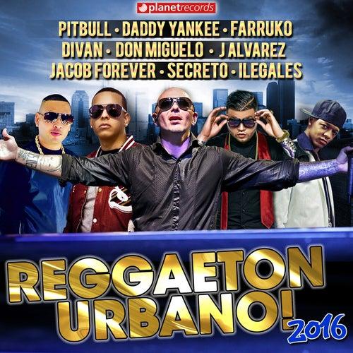 Reggaeton 2016 (The Very Best of Urbano, Reggaeton, Dembow) de Various Artists