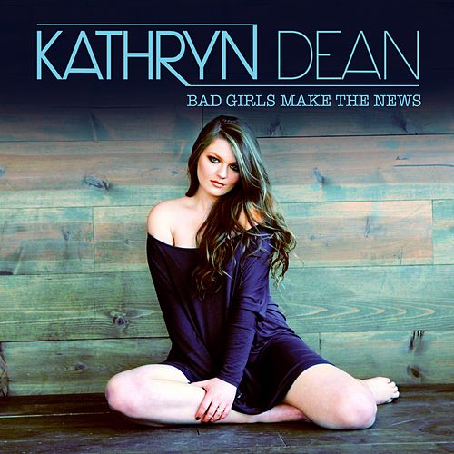 Bad Girls Make the News by Kathryn Dean : Napster