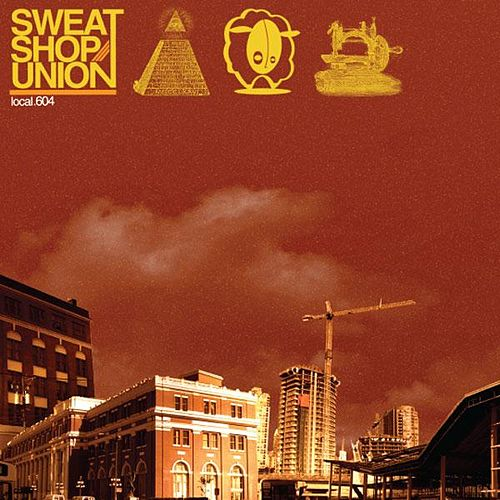 Sweatshop Union von Sweatshop Union