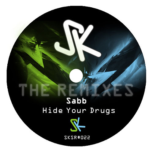 Hide Your Drugs Remixes by Sabb