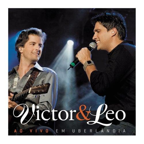 Victor & Leo Ao Vivo Em Uberlândia by Victor & Leo