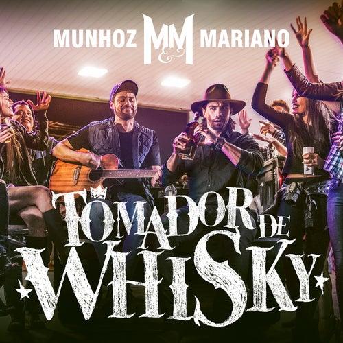 Tomador de Whisky (Ao Vivo) de Munhoz & Mariano