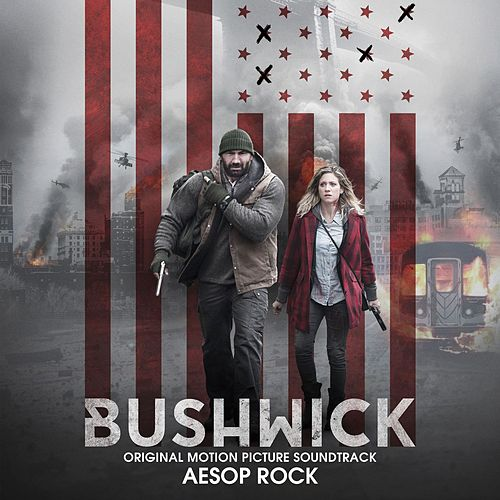 Bushwick (Original Motion Picture Soundtrack) by Aesop Rock