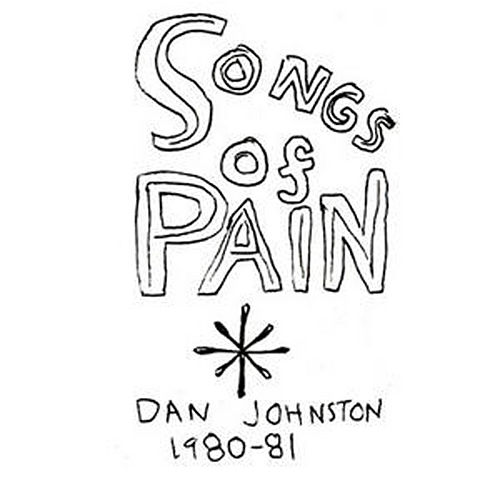 Songs Of Pain de Daniel Johnston