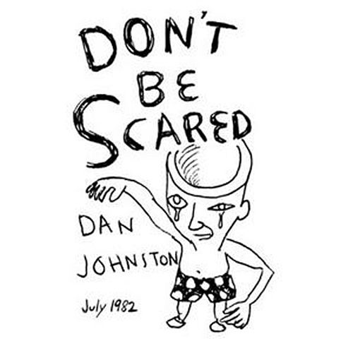 Don't Be Scared de Daniel Johnston