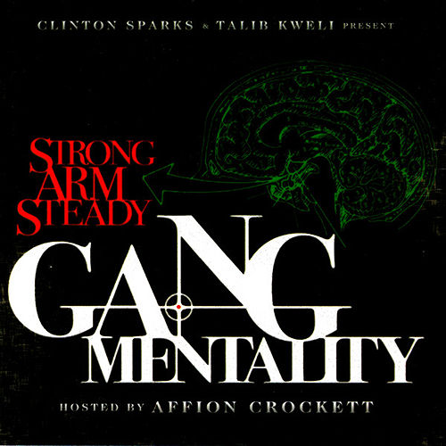 Clinton Sparks & Talib Kweli Present: Gang Mentality von Strong Arm Steady