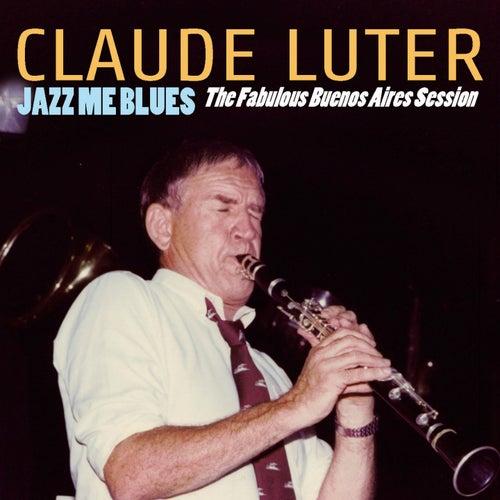Jazz Me Blues (The Fabulous Aires Session) von Claude Luter