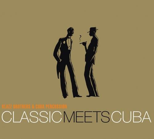 Classic Meets Cuba von Klazz Brothers/Cuba Percussion