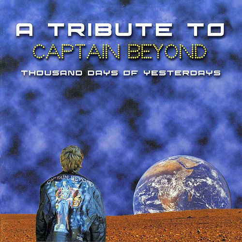 Thousand Days of Yesterdays - A Tribute to Captain Beyond von Various Artists