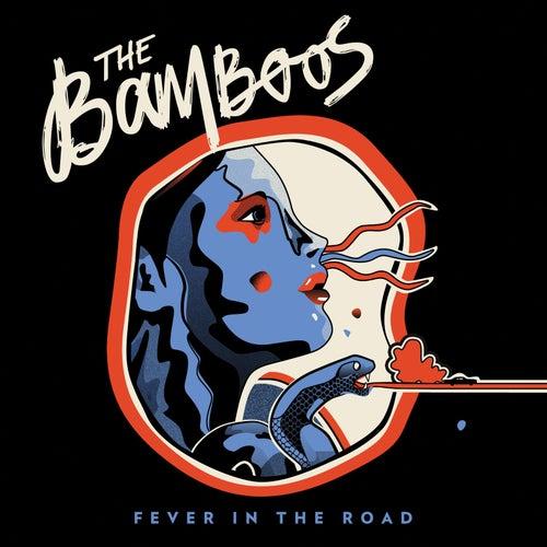 Fever in the Road de Bamboos